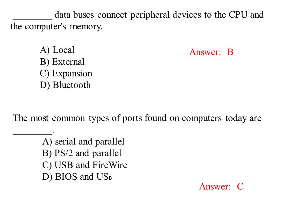 ________ data buses connect peripheral devices to the CPU and the computer s memory.