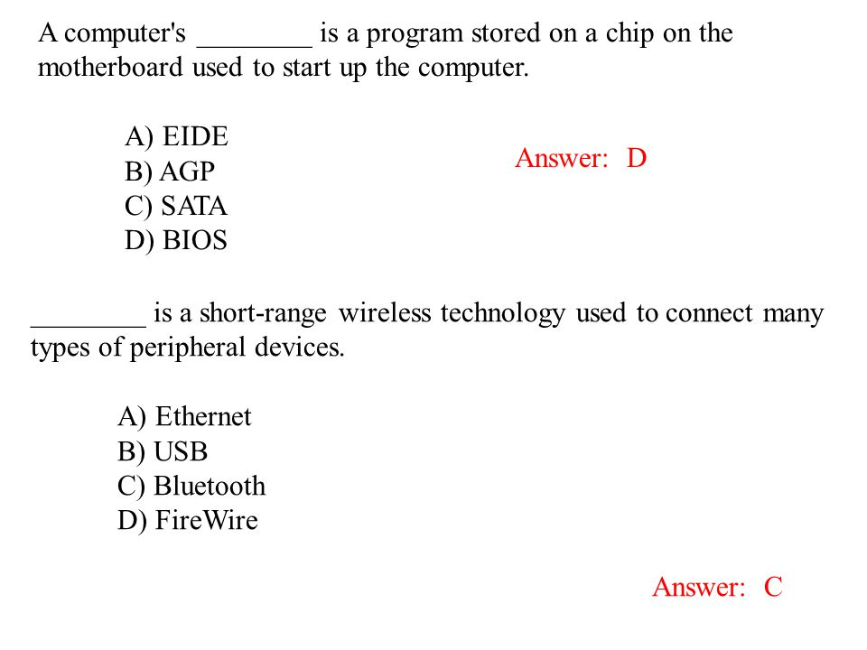 A computer s ________ is a program stored on a chip on the motherboard used to start up the computer.