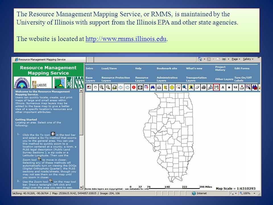 The Resource Management Mapping Service, or RMMS, is maintained by the University of Illinois with support from the Illinois EPA and other state agencies.