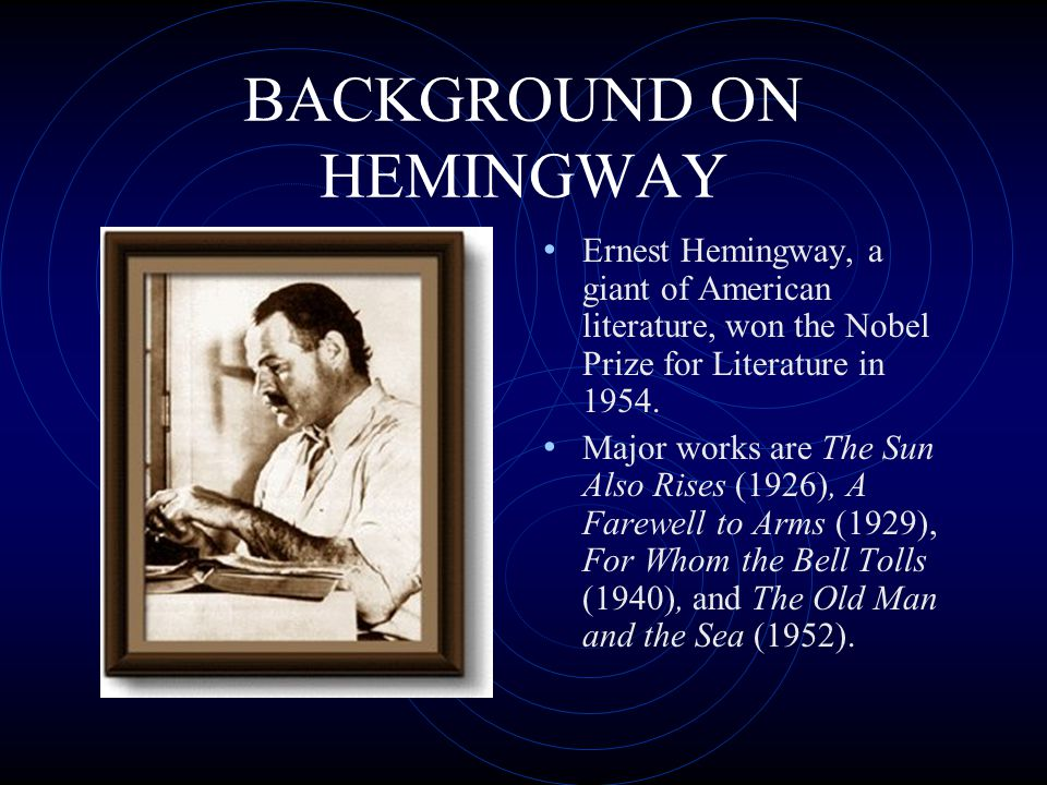 BACKGROUND ON HEMINGWAY