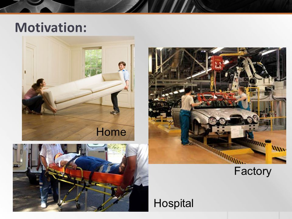 Motivation: Home Factory Hospital
