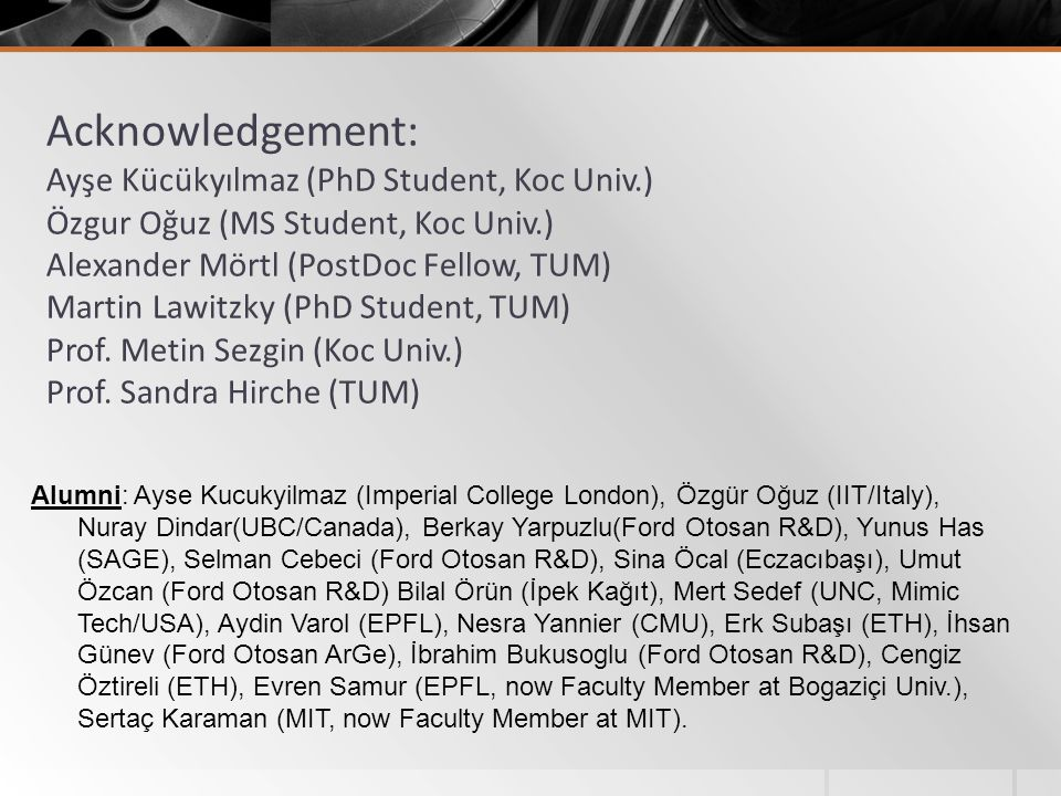 Acknowledgement: Ayşe Kücükyılmaz (PhD Student, Koc Univ