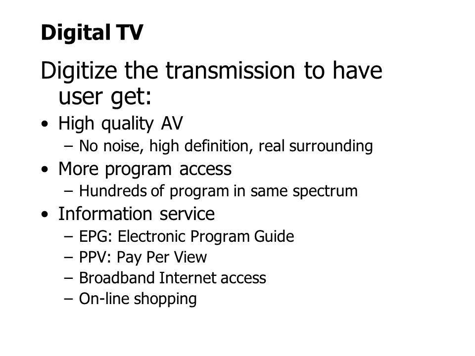 Digitize the transmission to have user get: