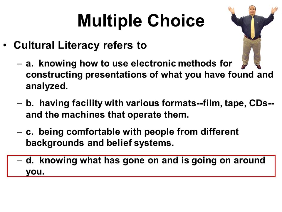 Multiple Choice Cultural Literacy refers to