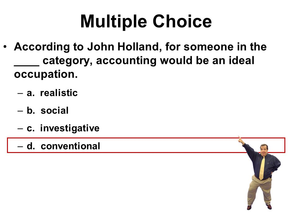 Multiple Choice According to John Holland, for someone in the ____ category, accounting would be an ideal occupation.