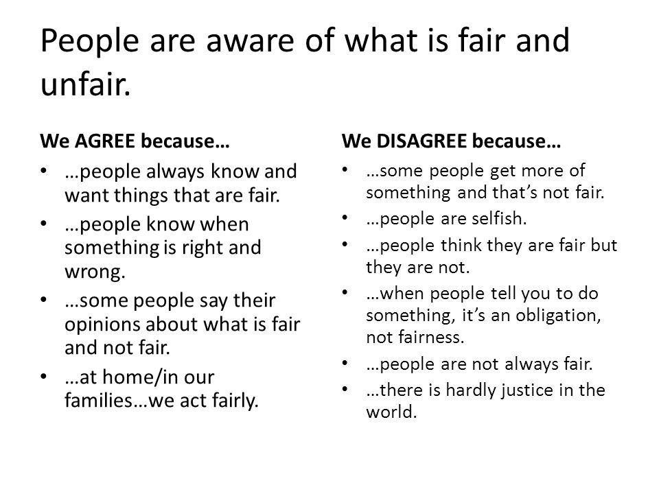 People are aware of what is fair and unfair.
