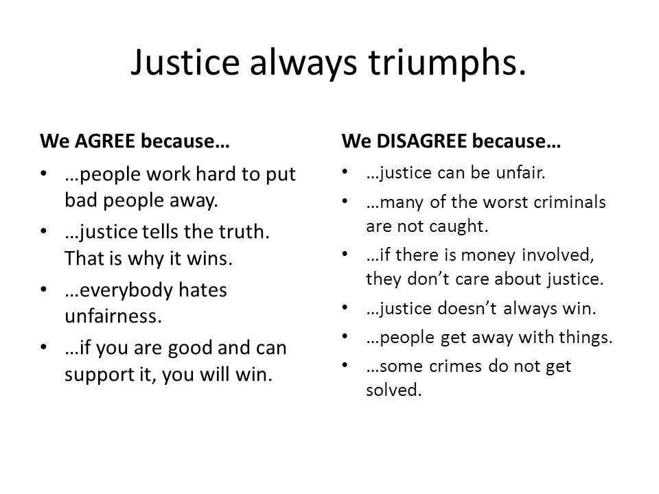 Justice always triumphs.