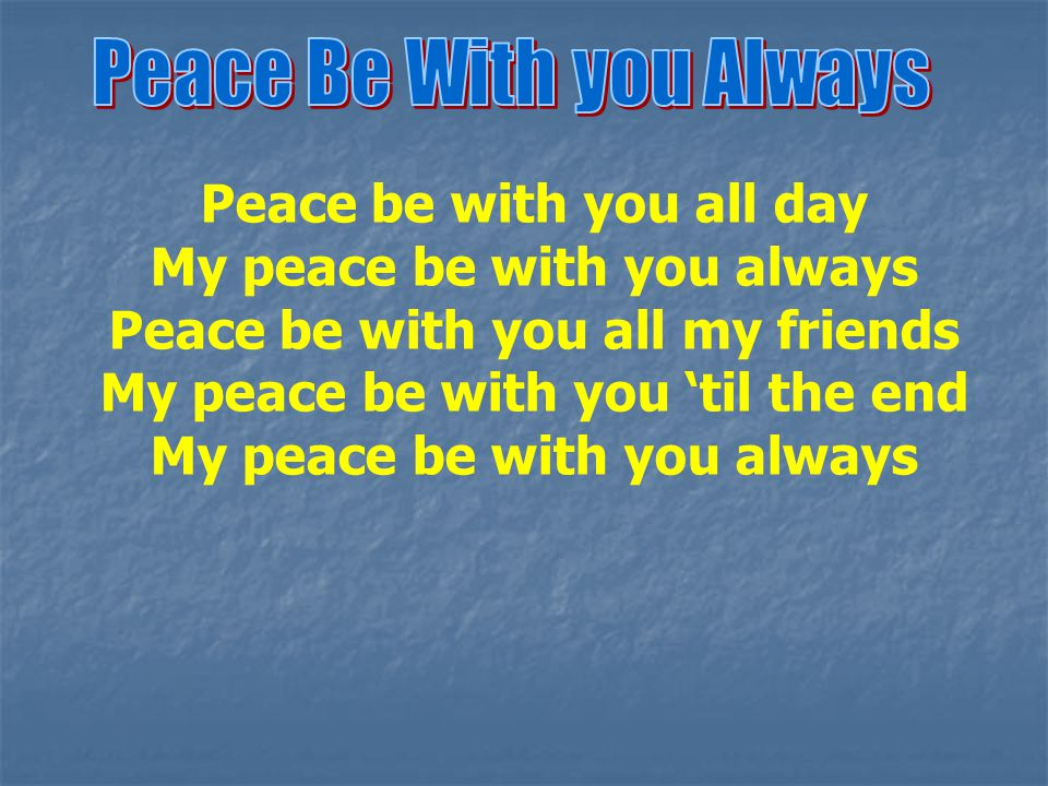 Peace Be With you Always