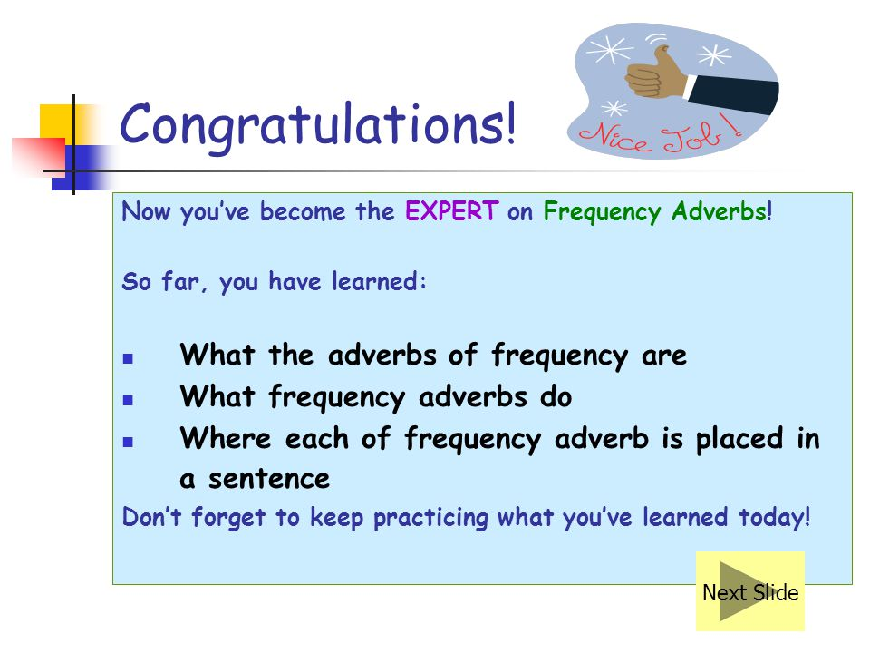 Congratulations! What the adverbs of frequency are