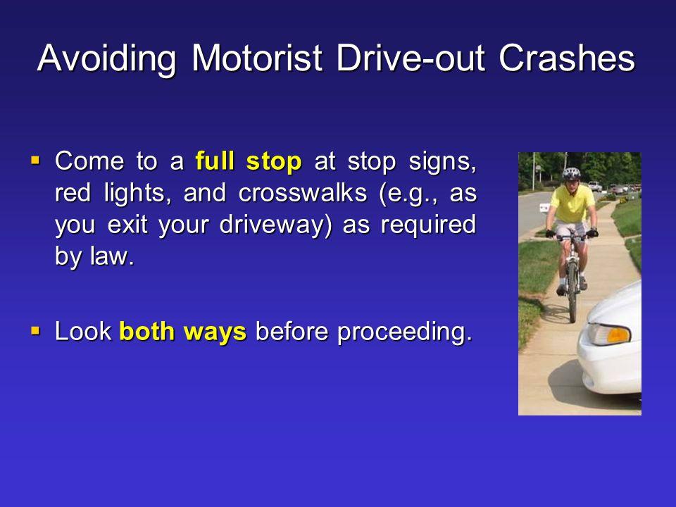 Avoiding Motorist Drive-out Crashes