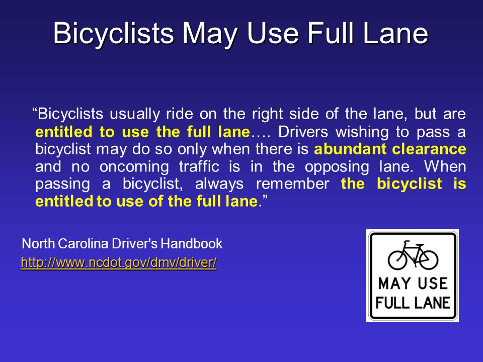 Bicyclists May Use Full Lane