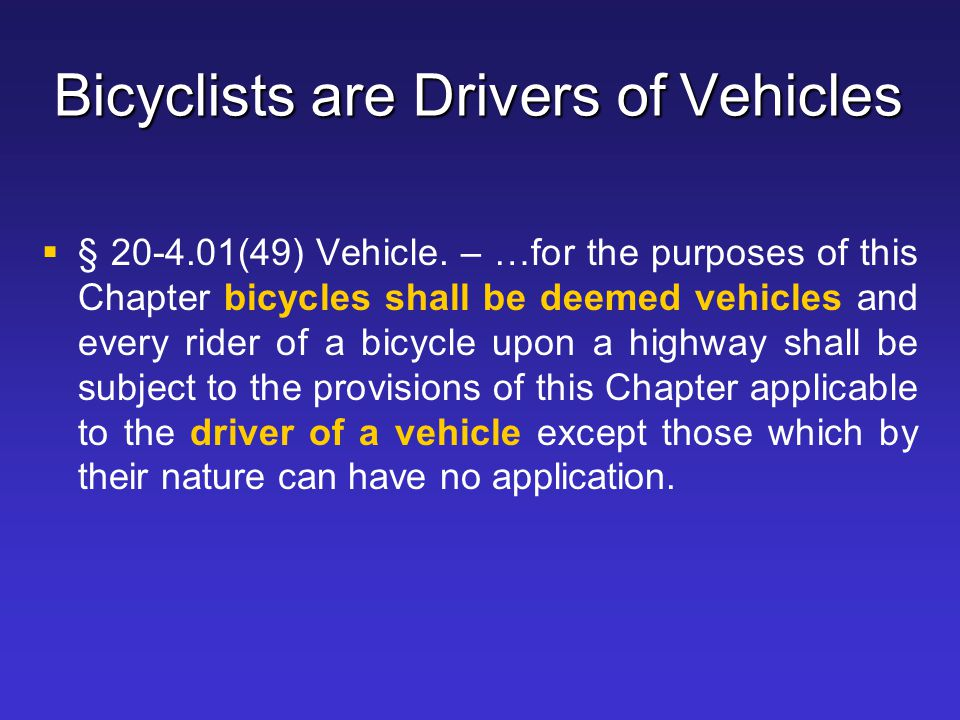 Bicyclists are Drivers of Vehicles