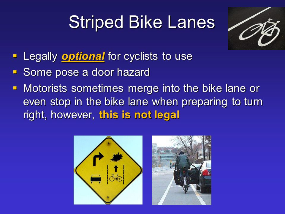 Striped Bike Lanes Legally optional for cyclists to use