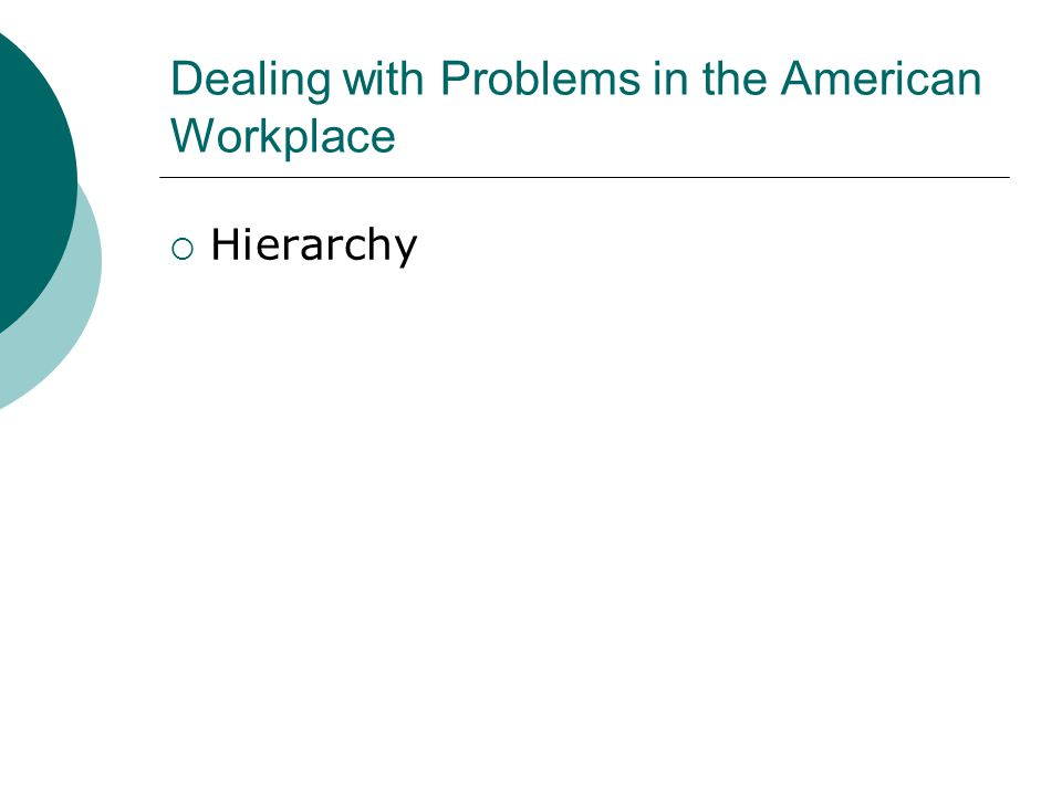 Dealing with Problems in the American Workplace