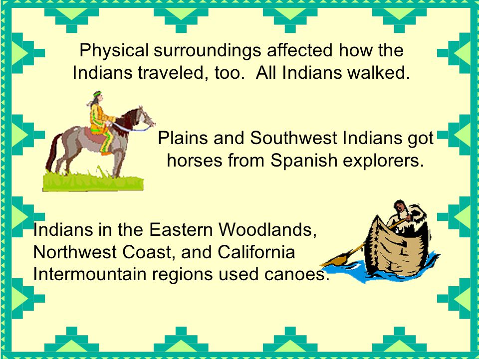 Plains and Southwest Indians got horses from Spanish explorers.