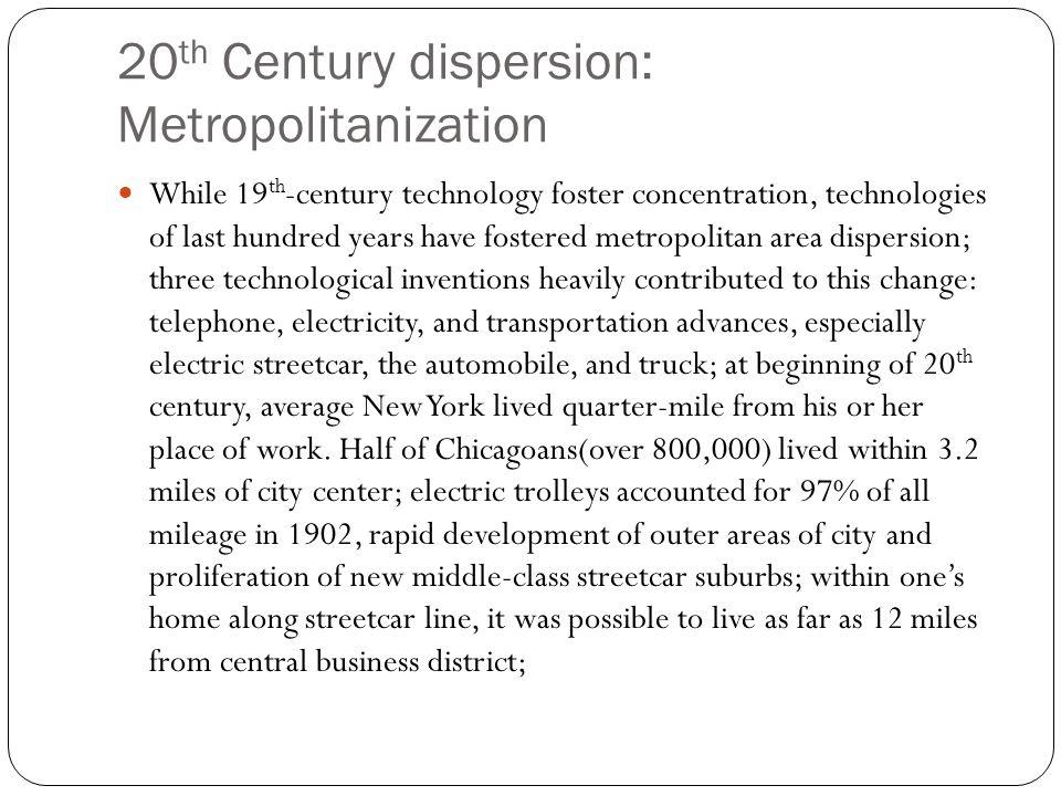 20th Century dispersion: Metropolitanization