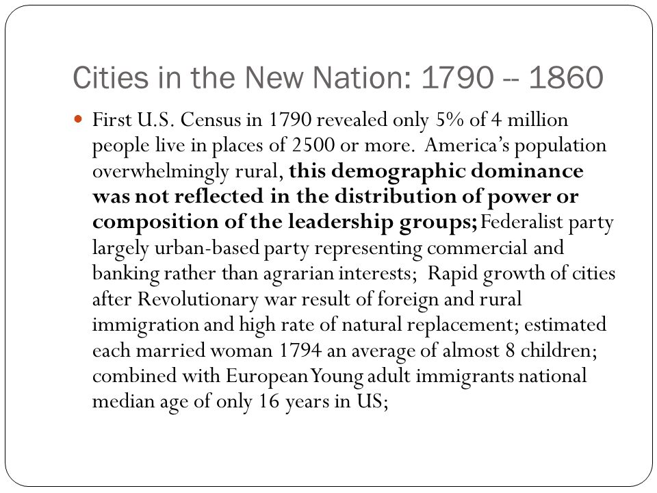 Cities in the New Nation: 1790 -- 1860
