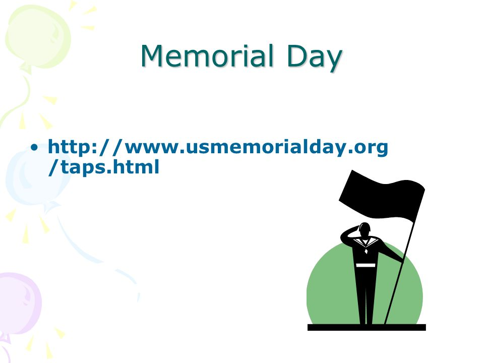 Memorial Day http://www.usmemorialday.org/taps.html