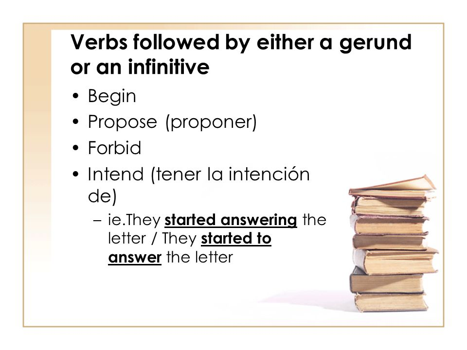 Verbs followed by either a gerund or an infinitive