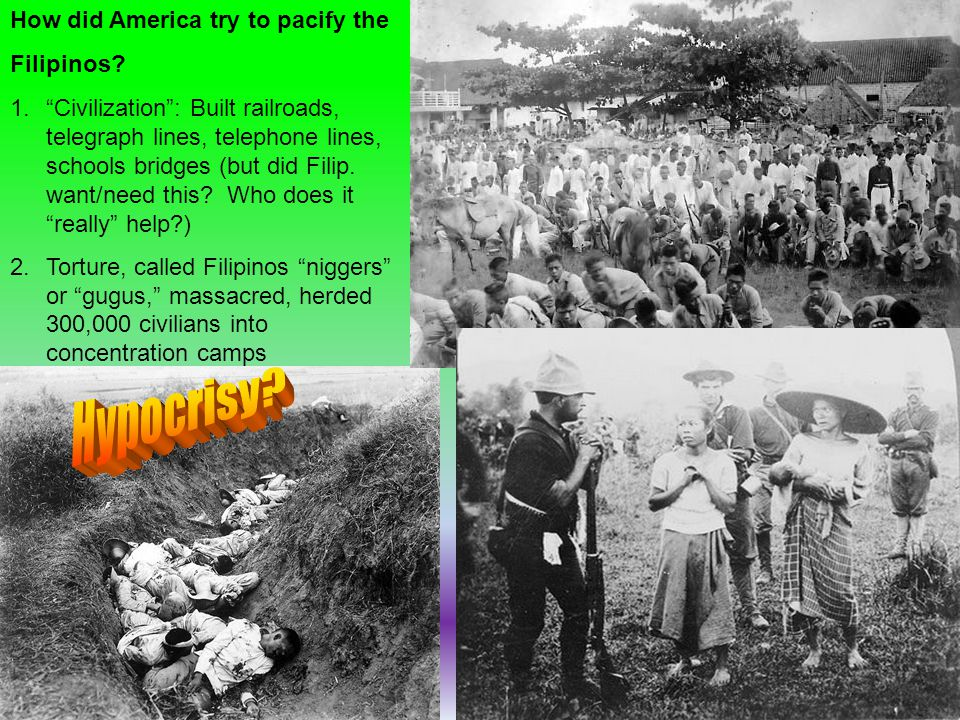 Hypocrisy How did America try to pacify the Filipinos