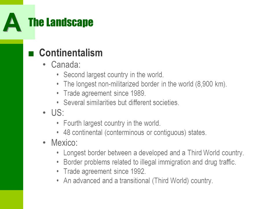 A The Landscape Continentalism Canada: US: Mexico: