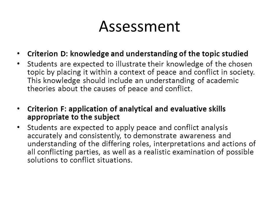 AssessmentCriterion D: knowledge and understanding of the topic studied.