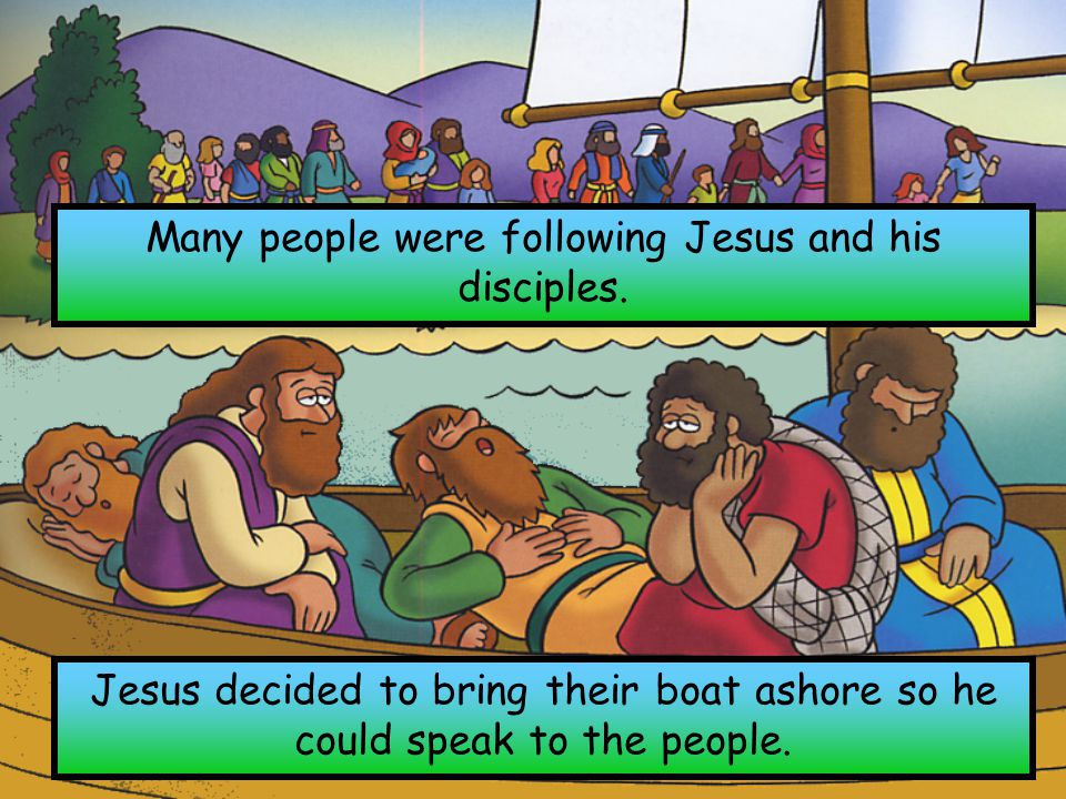 Many people were following Jesus and his disciples.