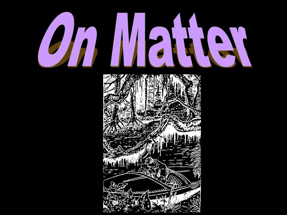 On Matter