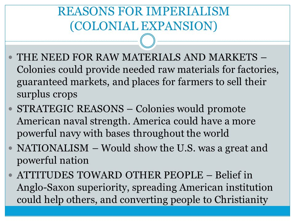 REASONS FOR IMPERIALISM (COLONIAL EXPANSION)
