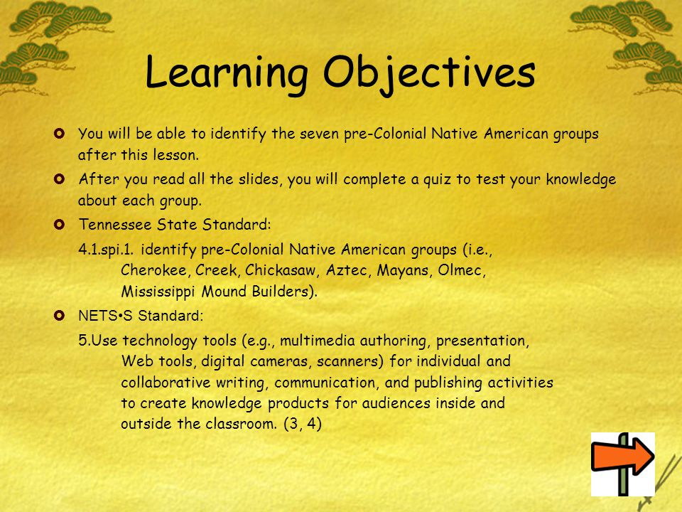 Learning Objectives You will be able to identify the seven pre-Colonial Native American groups after this lesson.