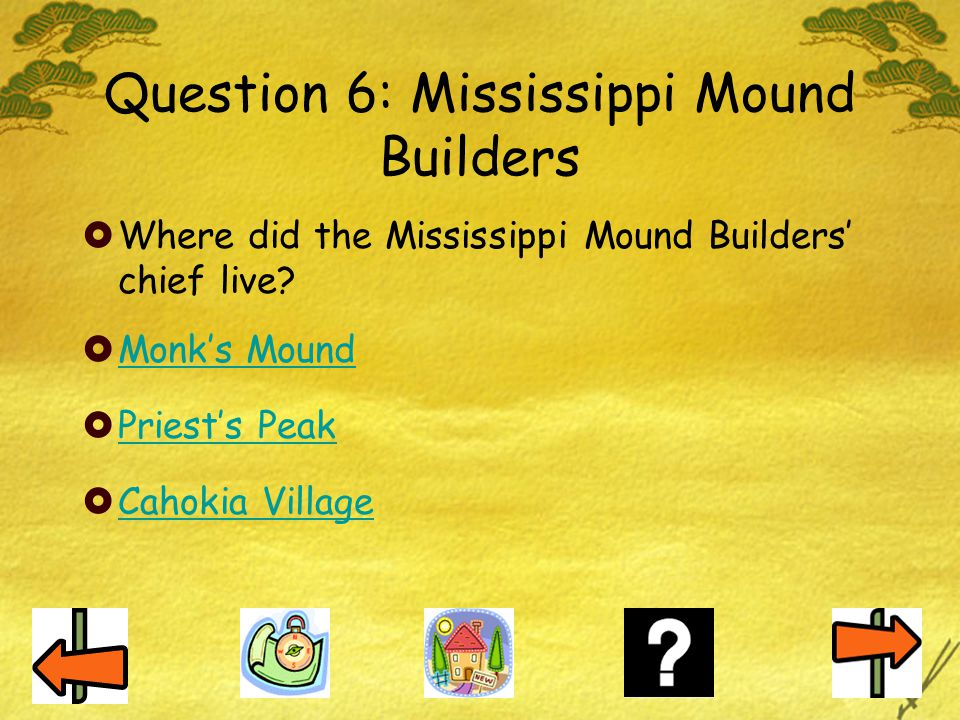 Question 6: Mississippi Mound Builders