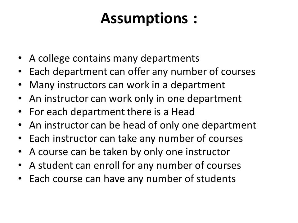 Assumptions : A college contains many departments