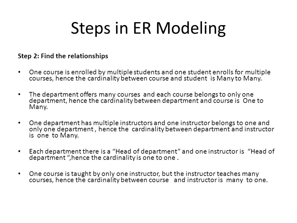 Steps in ER Modeling Step 2: Find the relationships