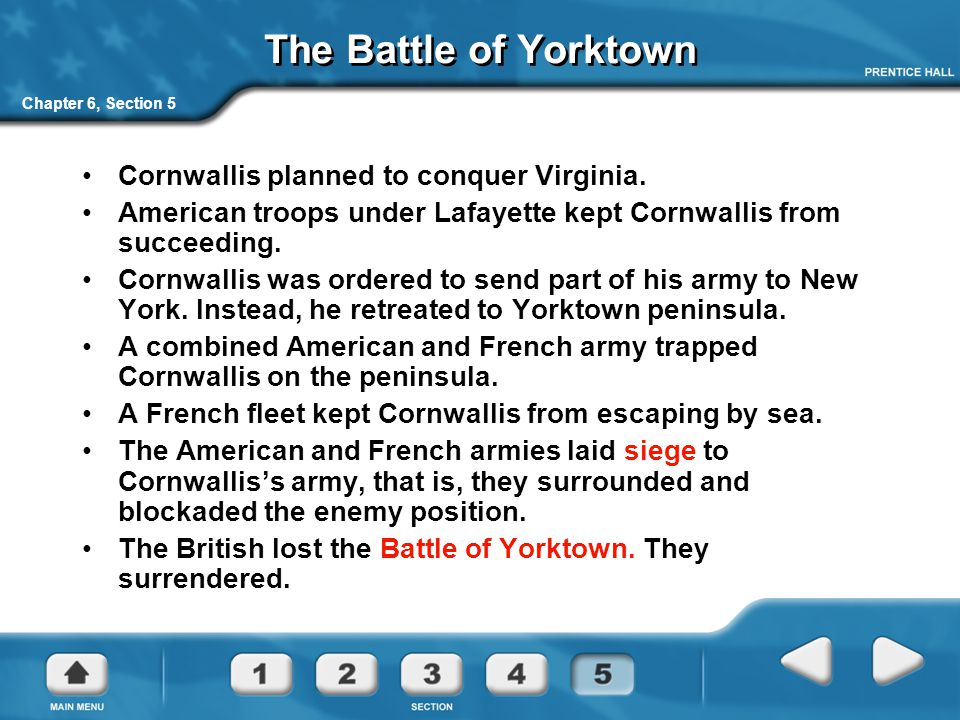 The Battle of Yorktown Cornwallis planned to conquer Virginia.