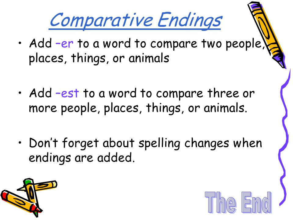 Comparative Endings The End