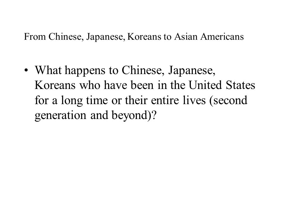 From Chinese, Japanese, Koreans to Asian Americans