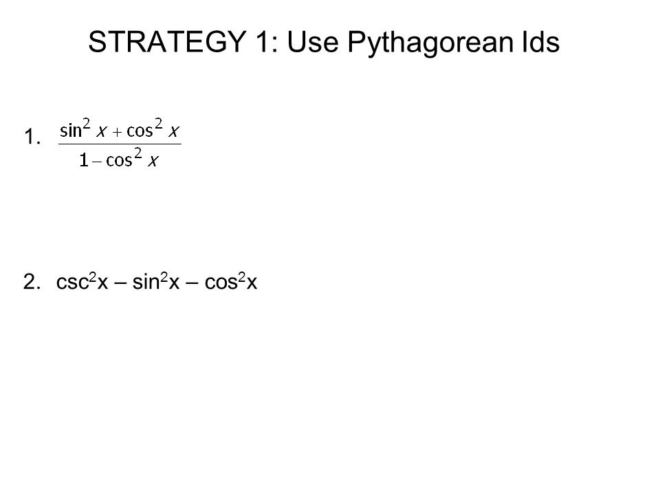 STRATEGY 1: Use Pythagorean Ids