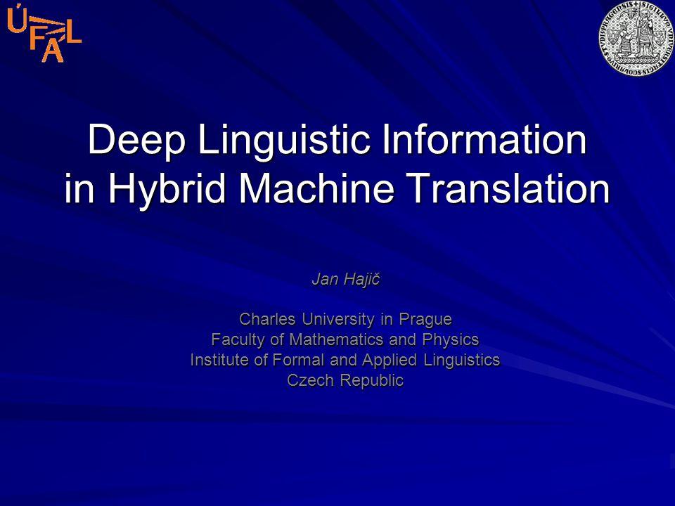 Deep Linguistic Information in Hybrid Machine Translation
