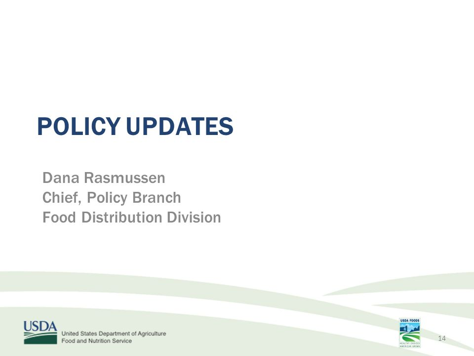 Policy Updates Dana Rasmussen Chief, Policy Branch
