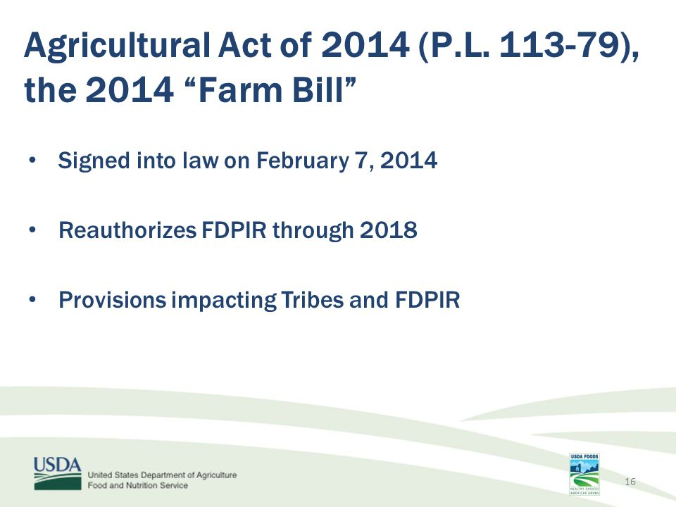 Agricultural Act of 2014 (P.L. 113-79), the 2014 Farm Bill