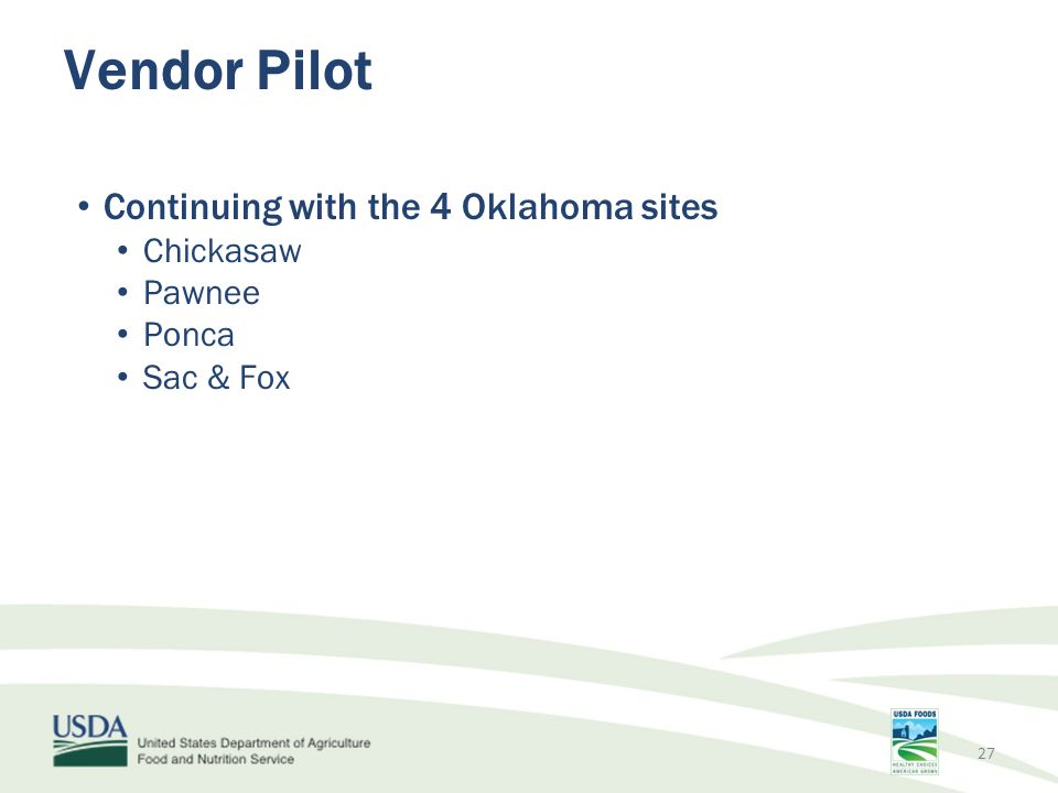Vendor Pilot Continuing with the 4 Oklahoma sites Chickasaw Pawnee