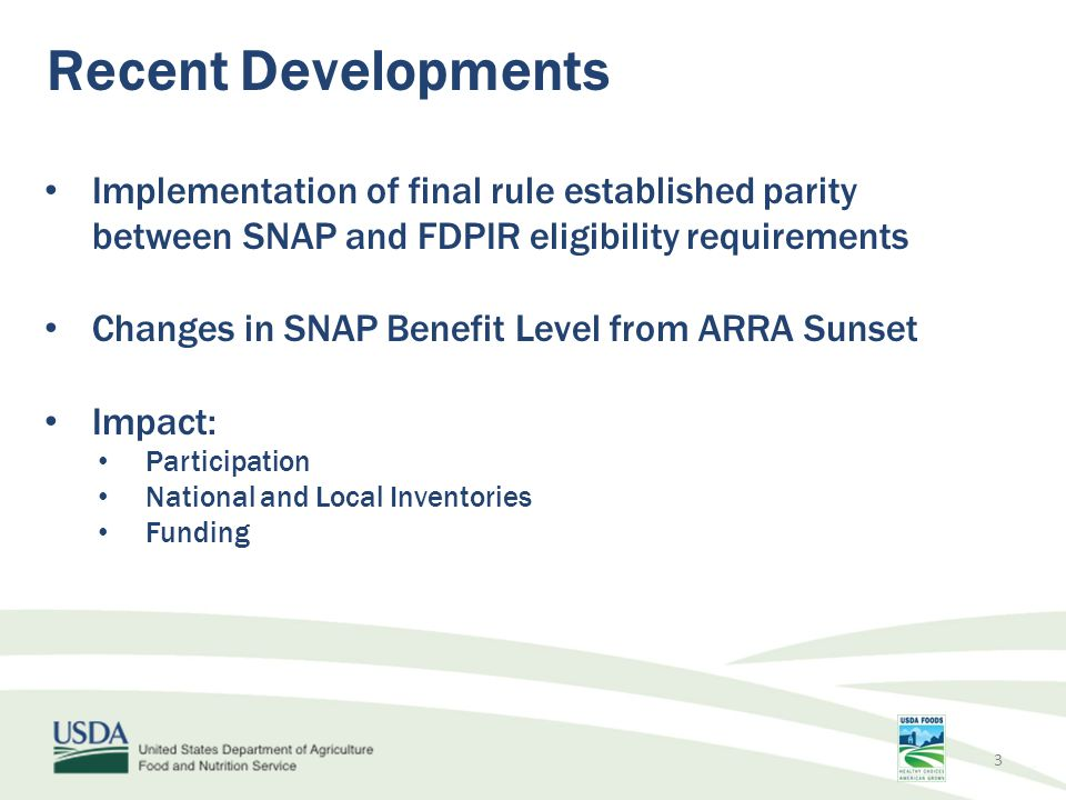 Recent Developments Implementation of final rule established parity between SNAP and FDPIR eligibility requirements.