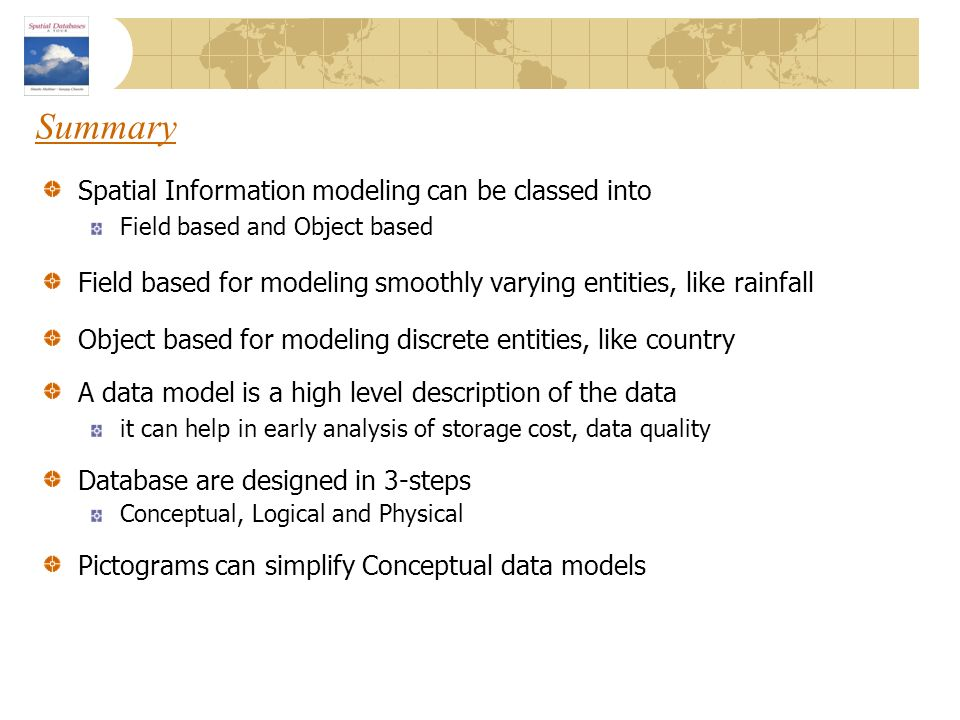 Summary Spatial Information modeling can be classed into