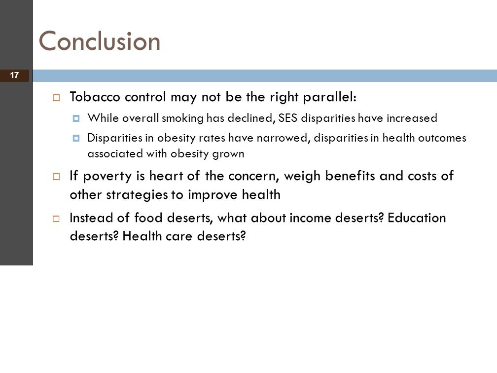 Conclusion Tobacco control may not be the right parallel: