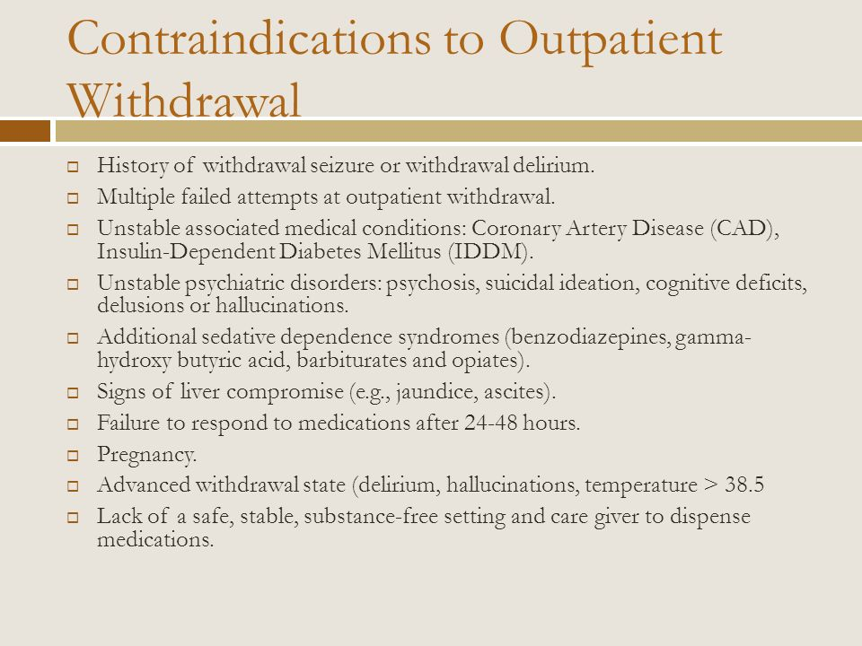 Contraindications to Outpatient Withdrawal