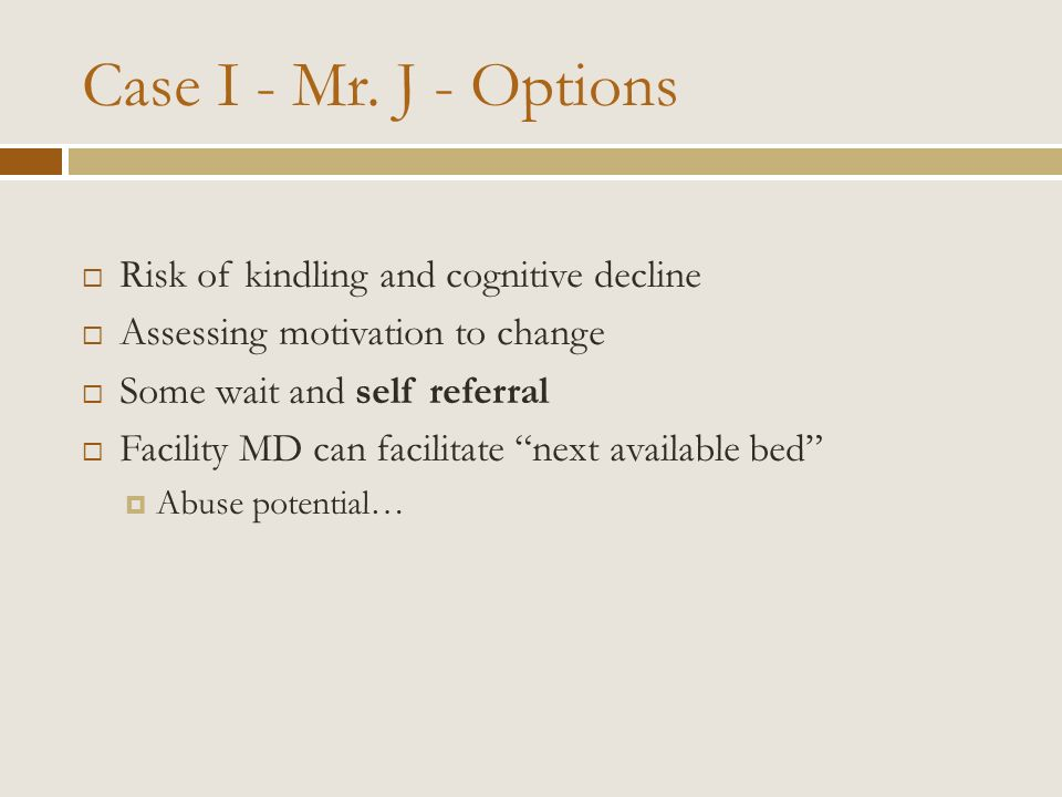 Case I - Mr. J - Options Risk of kindling and cognitive decline