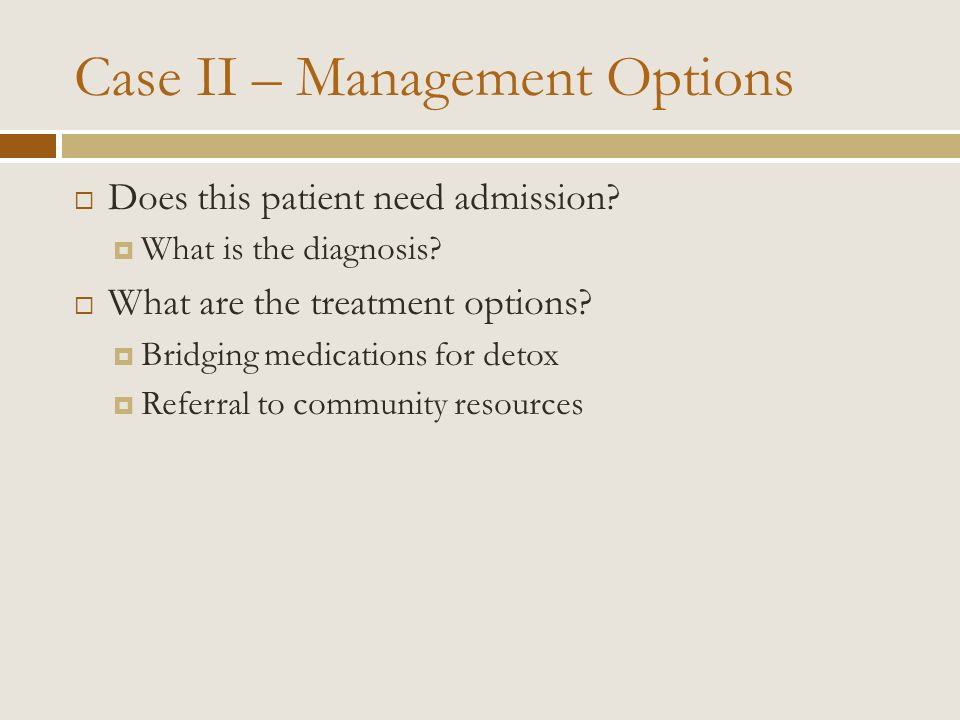 Case II – Management Options