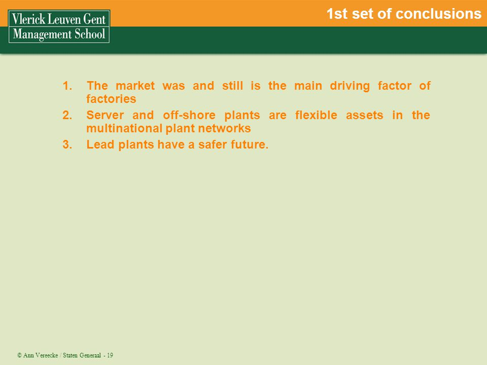 1st set of conclusions The market was and still is the main driving factor of factories.