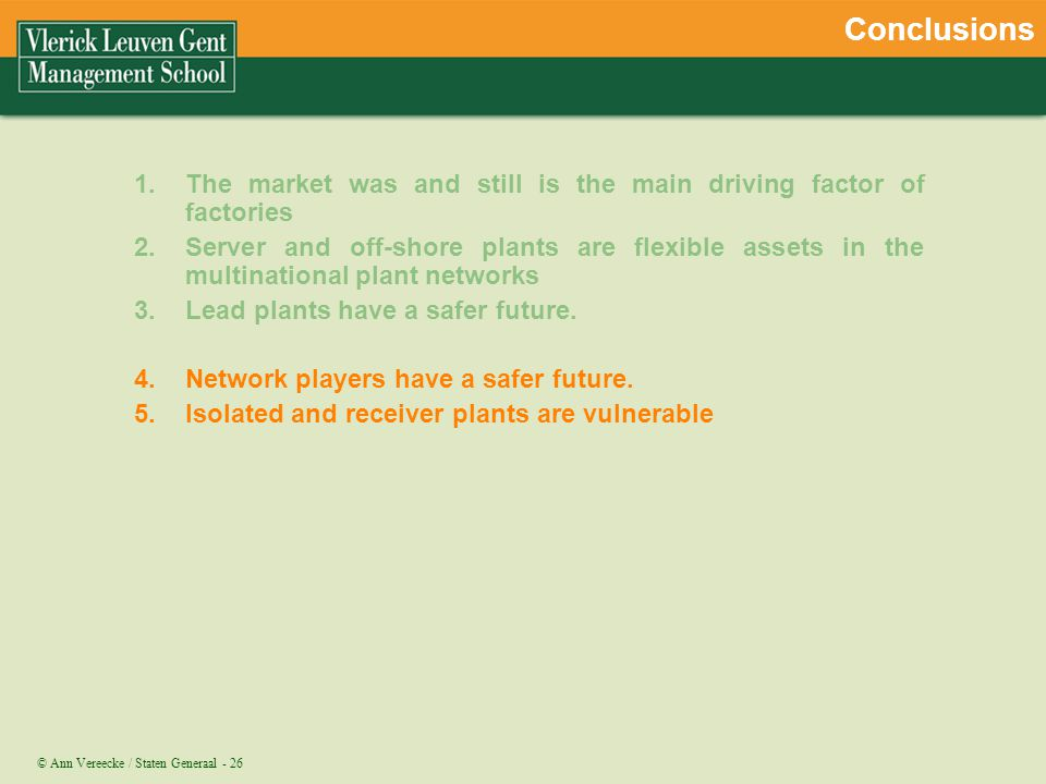 Conclusions The market was and still is the main driving factor of factories.