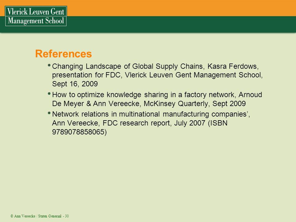 References Changing Landscape of Global Supply Chains, Kasra Ferdows, presentation for FDC, Vlerick Leuven Gent Management School, Sept 16, 2009.